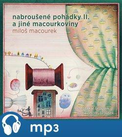 Nabroušené pohádky a jiné macourkoviny II.