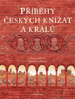 Obálka titulu Příběhy českých knížat a králů