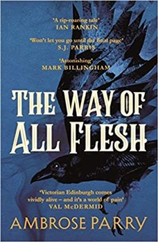 Ambrose Parry – The Way of All Flesh