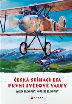 Obálka titulu Česká stíhací esa první světové války