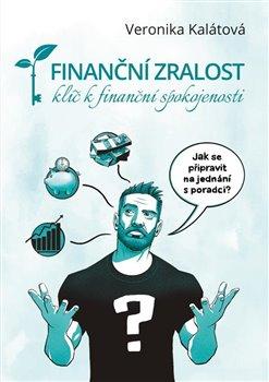 Obálka titulu Finanční zralost - klíč k finanční spokojenosti