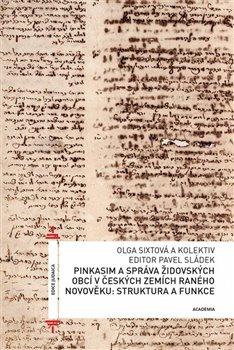 Obálka titulu Pinkasim jako pramen ke studiu správy a vnitřní politiky židovských obcí