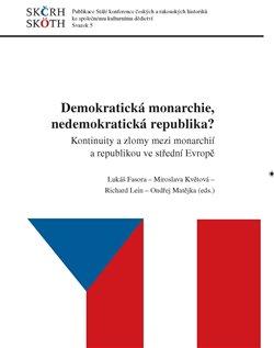 Obálka titulu Demokratická monarchie, nedemokratická republika?