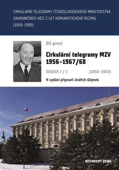 Obálka titulu Cirkulární telegramy Československého ministerstva zahraničních věcí z let komunistického režimu (1956–1989) 1.díl
