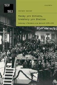 Tanky pro Hitlera, traktory pro Stalina