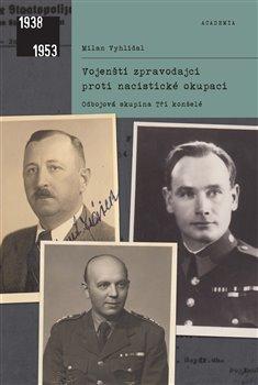 Obálka titulu Vojenští zpravodajci proti nacistické okupaci