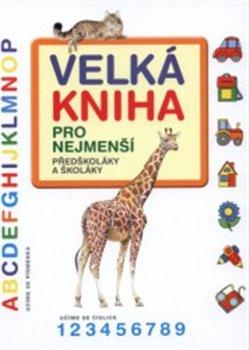 Velká kniha pro nejmenší předškoláky a školáky