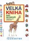 Obálka knihy Velká kniha pro nejmenší předškoláky a školáky