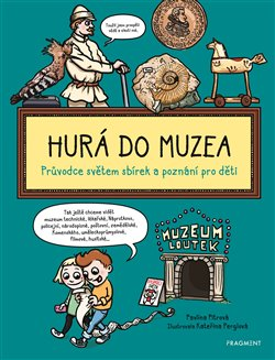 Obálka titulu Hurá do muzea
