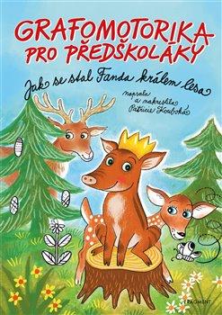 Obálka titulu Grafomotorika pro předškoláky - Jak se stal Fanda králem lesa