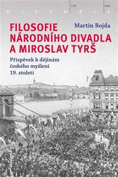 Obálka titulu Filosofie Národního divadla a Miroslav Tyrš