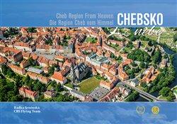 Chebsko z nebe / Cheb Region From Heaven / Die Region Cheb von Himmel