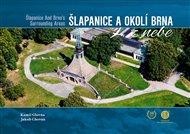 Šlapanice a okolí Brna z nebe / Šlapanice And Brno's Surrounding Areas from Heaven