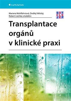 Obálka titulu Transplantace orgánů v klinické praxi