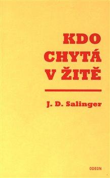 Levně Kdo chytá v žitě - J. D. Salinger