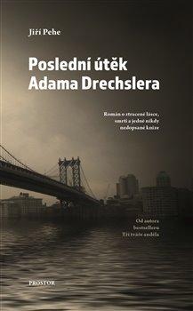 Obálka titulu Poslední útěk Adama Drechslera