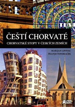 Obálka titulu Čeští Chorvaté – chorvatské stopy v českých zemích