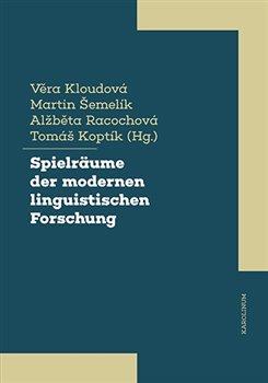 Obálka titulu Spielräume der modernen linguistischen Forschung