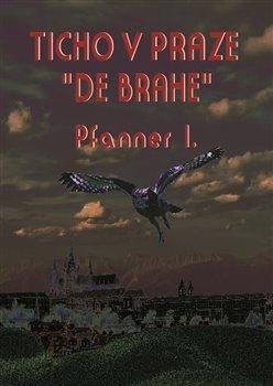"Obálka titulu Ticho v Praze ""de Brahe"""