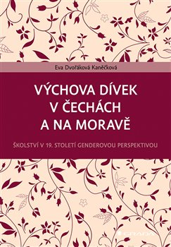 Obálka titulu Výchova dívek v Čechách a na Moravě