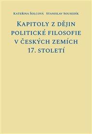 Kapitoly z dějin politické filosofie v českých zemích 17. století