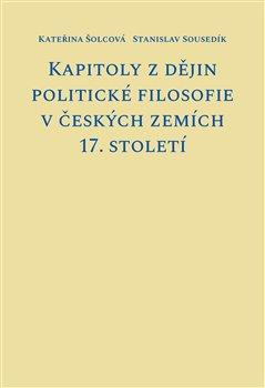 Obálka titulu Kapitoly z dějin politické filosofie v českých zemích 17. století