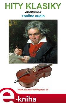 Obálka titulu Hity klasiky - Violoncello (+online audio)