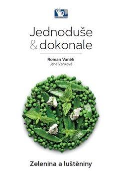 Obálka titulu Zelenina a luštěniny - Jednoduše & dokonale