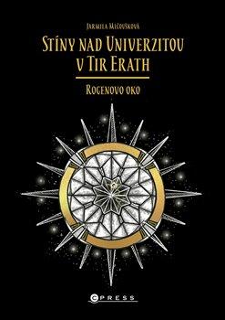 Obálka titulu Stíny nad Univerzitou v Tir Erath: Rogenovo oko