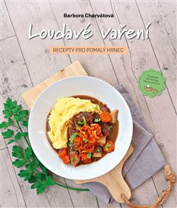Obálka titulu Loudavé vaření: Recepty pro pomalý hrnec