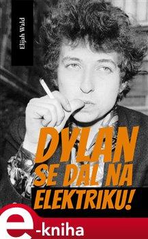 Obálka titulu Dylan se dal na elektriku!