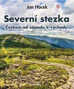 Obálka titulu Severní stezka - Českem od západu k východu