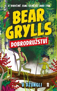 Obálka titulu Bear Grylls 3: Dobrodružství v džungli