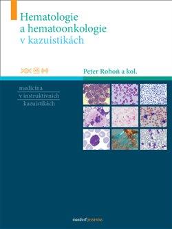 Hematologie a hemootonkologie v kazuistikách