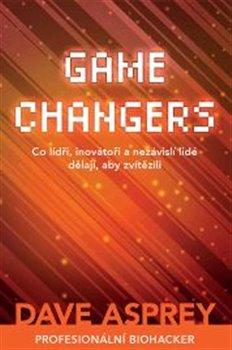 Obálka titulu Game Changers: Co lídři, inovátoři a nezávislí lidé dělají, aby zvítězili