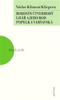 Obálka titulu Rohovín Čtverrohý, Lhář a jeho rod, Popelka varšavská