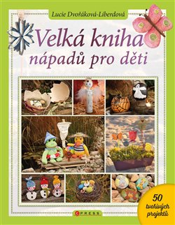 Obálka titulu Velká kniha nápadů pro děti