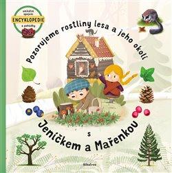 Obálka titulu Pozorujeme rostliny lesa a jeho okolí s Jeníčkem a Mařenkou