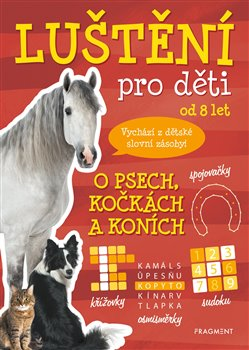 Obálka titulu Luštění pro děti – O psech, kočkách a koních