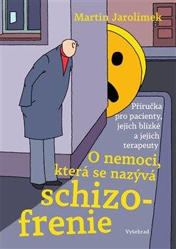 Obálka titulu O nemoci, která se nazývá schizofrenie
