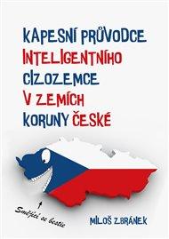 Kapesní průvodce inteligentního cizozemce v zemích Koruny české