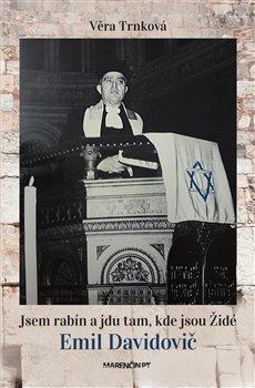 Obálka titulu Jsem rabín a jdu tam, kde jsou Židé - Emil Davidovič