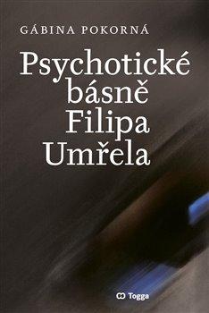 Obálka titulu Psychotické básně Filipa Umřela
