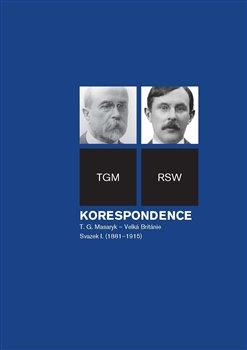 Obálka titulu Korespondence T. G. Masaryk – Velká Británie