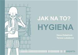 Obálka titulu Jak na to? – Hygiena