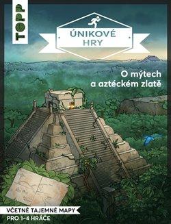 Obálka titulu Únikové hry - O mýtech a aztéckém zlatě