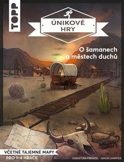 Obálka titulu Únikové hry - O šamanech a městech duchů
