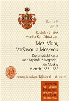 Obálka titulu Mezi Vídní, Varšavou a Moskvou