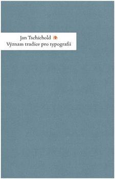 Obálka titulu Význam tradice pro typografii