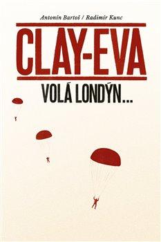 Obálka titulu Clay-Eva volá Londýn...